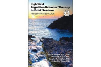 High-Yield Cognitive-Behavior Therapy for Brief Sessions: An Illustrated Guide [With DVD]