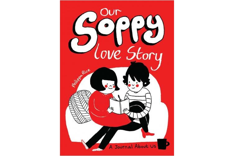Our Soppy Love Story: A Journal about Us