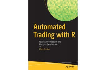 Automated Trading with R: Quantitative Research and Platform Development: 2016