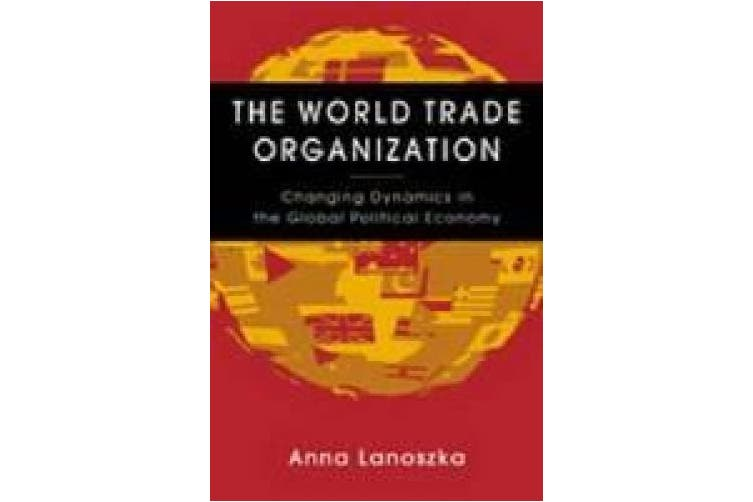 World Trade Organization: Changing Dynamics in the Global Political Economy