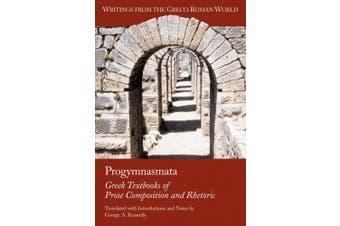 Progymnasmata: Greek Textbooks of Prose Composition and Rhetoric