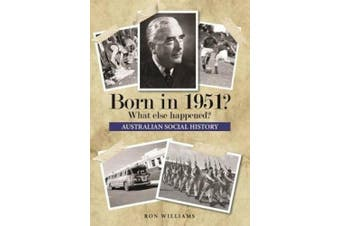 Born in 1951?: What Else Happened?