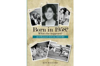 Born in 1958?: What Else Happened?