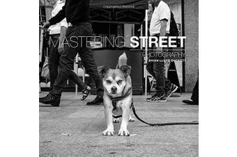 Mastering Street Photography (Mastering)