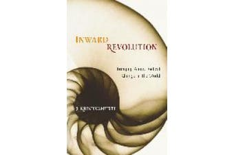 Inward Revolution: Bringing About Radical Change in the World: v.ution