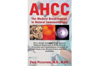 The Science of Ahcc the Science of Ahcc: The Medical Breakthrough in Natural Immunotherapy