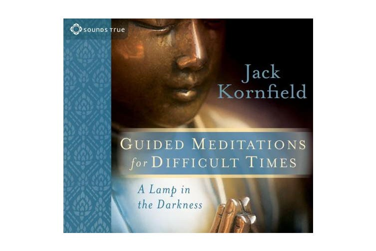 Guided Meditations for Difficult Times: A Lamp in the Darkness [Audio]