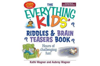 The Everything Kids Riddles & Brain Teasers Book: Hours of Challenging Fun (Everything (R) Kids)