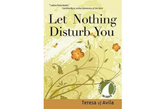 Let Nothing Disturb You: Teresa of Avila (30 Days with a Great Spiritual Teacher)