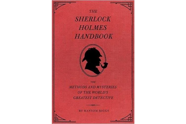 Sherlock Handbook: Methods and Mysteries of the World's Greatest Detective