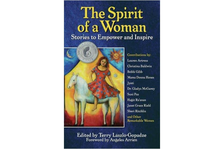 The Spirit of a Woman: Stories to Empower and Inspire