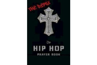The Hip Hop Prayer Book: The Remix