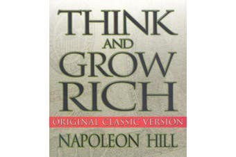 Think and Grow Rich: Original Classic Version (Your Coach in a Box) [Audio]