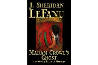 Madam Crowl's Ghost and Other Tales of Mystery