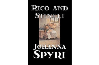 Rico and Stineli by Johanna Spyri, Fiction, Historical
