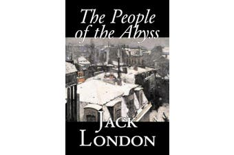 The People of the Abyss by Jack London, Nonfiction, Social Issues, Homelessness & Poverty