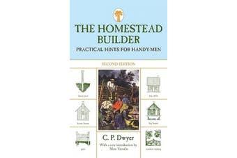 The Homestead Builder: Practical Hints for Handy-Men