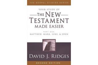 New Testament Made Easier: Part 1: Matthew, Mark, Luke & John (Gospel Studies (Cedar Fort))