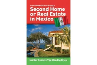 Complete Guide to Buying a Second Home or Real Estate in Mexico: Insider Secrets Your Need to Know