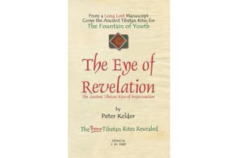 The Eye of Revelation: The Ancient Tibetan Rites of Rejuvenation