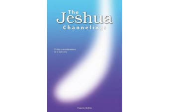 THE Jeshua Channelings: Christ Consciousness in a New Era