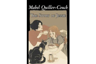 The Story of Jessie by Mabel Quiller-Couch, Fiction, Romance, Historical