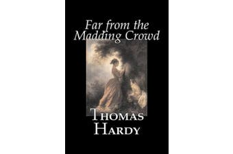 Far from the Madding Crowd by Thomas Hardy, Fiction, Literary