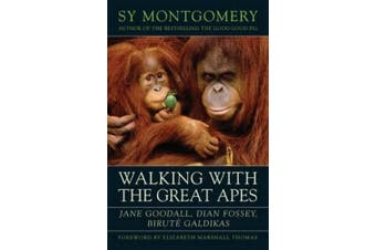 Walking with the Great Apes: Jane Goodall, Dian Fossey, Birutae Galdikas