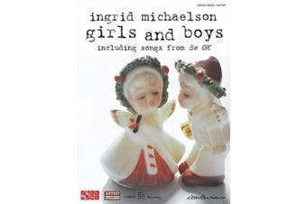 Girls and Boys: Ingrid Michaelson. Including Songs from be Ok (Piano/Vocal/Guitar)
