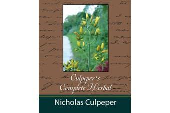 Culpeper's Complete Herbal - Nicholas Culpeper