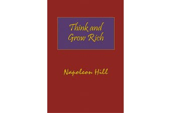 Think and Grow Rich. Hardcover with Dust-Jacket. Complete Original Text of the Classic 1937 Edition.