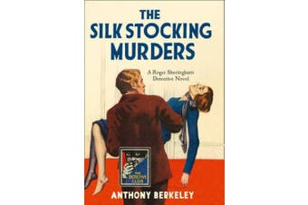 The Silk Stocking Murders (Detective Club Crime Classics) (Detective Club Crime Classics)