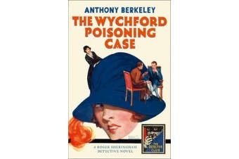 The Wychford Poisoning Case (Detective Club Crime Classics) (Detective Club Crime Classics)
