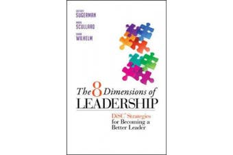 The 8 Dimensions of Leadership: DiSC Strategies for Becoming a Better Leader: DiSC Strategies for Becoming a Better Leader