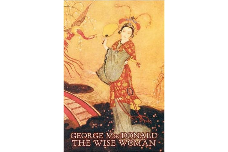 The Wise Woman by George Macdonald, Fiction, Classics, Action & Adventure