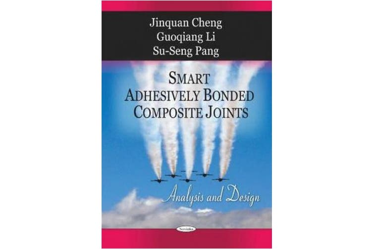 Smart Adhesively Bonded Composite Joints: Analysis & Design