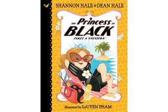 The Princess in Black Takes a Vacation (Princess in Black)