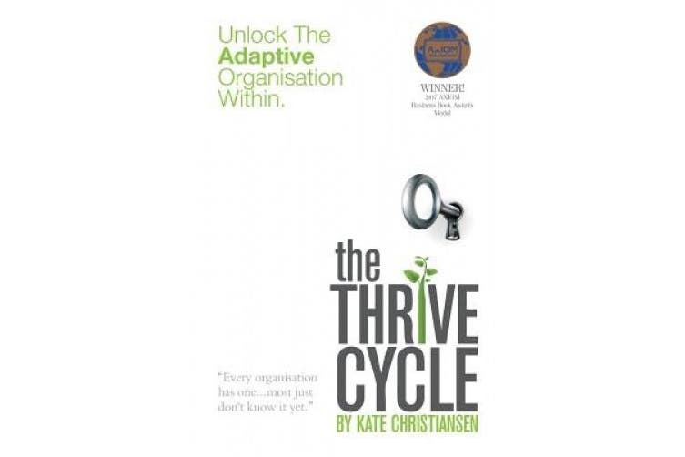 The Thrive Cycle: Unlock The Adaptive Organisation Within