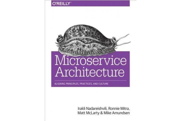 Microservice Architecture: Aligning Principles, Practices, and Culture