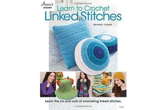 Learn to Crochet Linked Stitches: Learn the Ins and Outs of Crocheting Linked Stitches