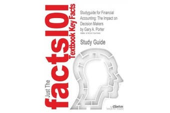 Studyguide for Financial Accounting: The Impact on Decision Makers by Porter, Gary A., ISBN 9781439080528
