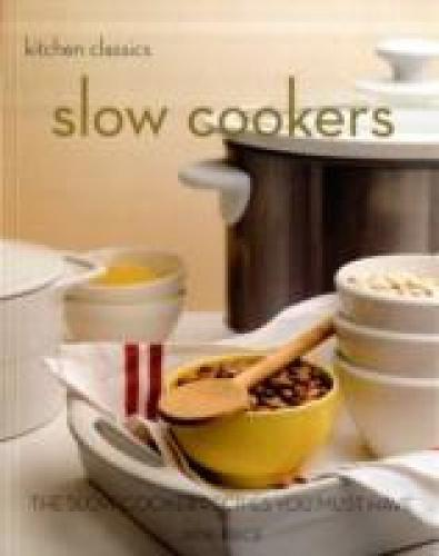 Kitchen Classics: Slow Cookers: The Slow Cooking Recipes You Must Have The ideal book for time-strapped cooks or busy households, Slow Cookers shows you how to transform many foods, particularly meat, into morsels of melting tenderness, with not much more exertion than the flicking of a switch. Slow Cookers have been around since the 1960s and have always had their devotees but now more and more cooks are wising up to the time and budget saving capabilities of the slow cooker. Perfect for both weeknight dinners, as well as a chapter with recipes for entertaining, Slow Cookers includes recipes for tasty, wholesome soups, hearty casseroles and stews, and healthy pulses and grains   food for the family, for every day.
