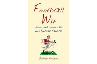 Football Wit: Quips and Quotes for the Football Fanatic (Wit)