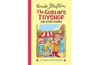 The Goblin's Toyshop (Enid Blyton's Popular Rewards Series 6)