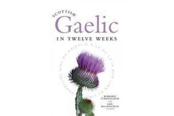 Scottish gaelic in Twelve Weeks (Book Only)