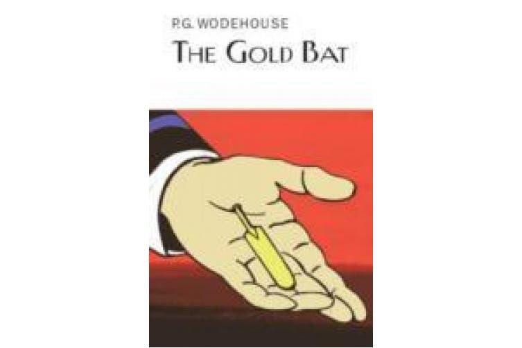 The Gold Bat (Everyman's Library P G WODEHOUSE)