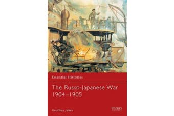 The Russo-Japanese War 1904-1905 (Essential Histories S.)
