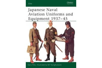 Japanese Naval Aviation Uniforms and Equipment 1937-1945 (Elite)