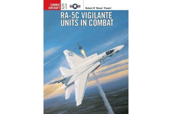 RA-5C Vigilante Units in Combat (Combat Aircraft)