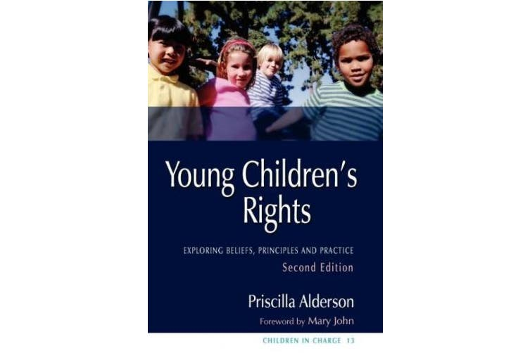 Young Children's Rights: Exploring Beliefs, Principles and Practice Second Edition (Children in Charge)
